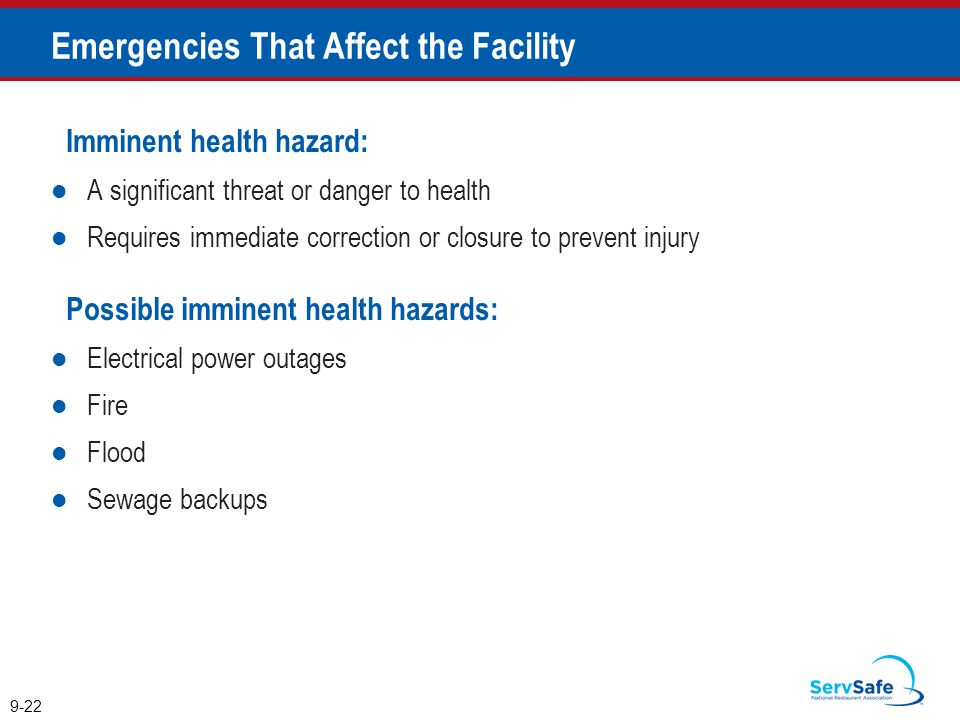 Imminent health hazard: A significant threat or danger to health Requires immediate correction or closure to prevent injury Possible imminent health h