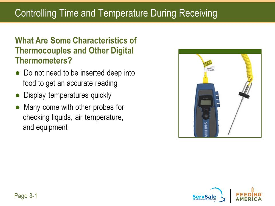 Controlling Time and Temperature During Receiving What Are Some Characteristics of Thermocouples and Other Digital Thermometers? Do not need to be ins