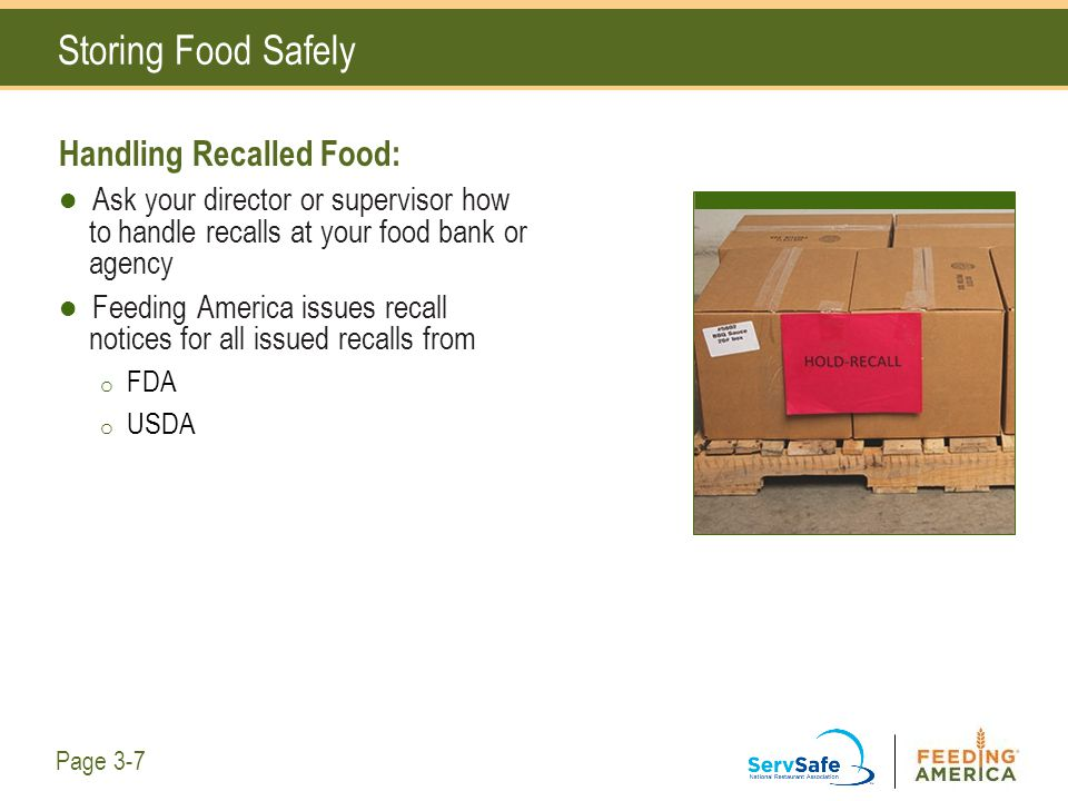 Storing Food Safely Handling Recalled Food: Ask your director or supervisor how to handle recalls at your food bank or agency Feeding America issues r