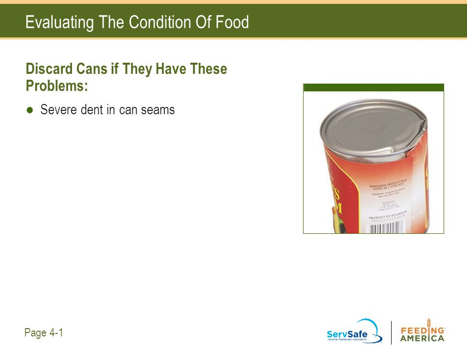 Evaluating The Condition Of Food Discard Cans if They Have These Problems: Severe dent in can seams Page 4-1