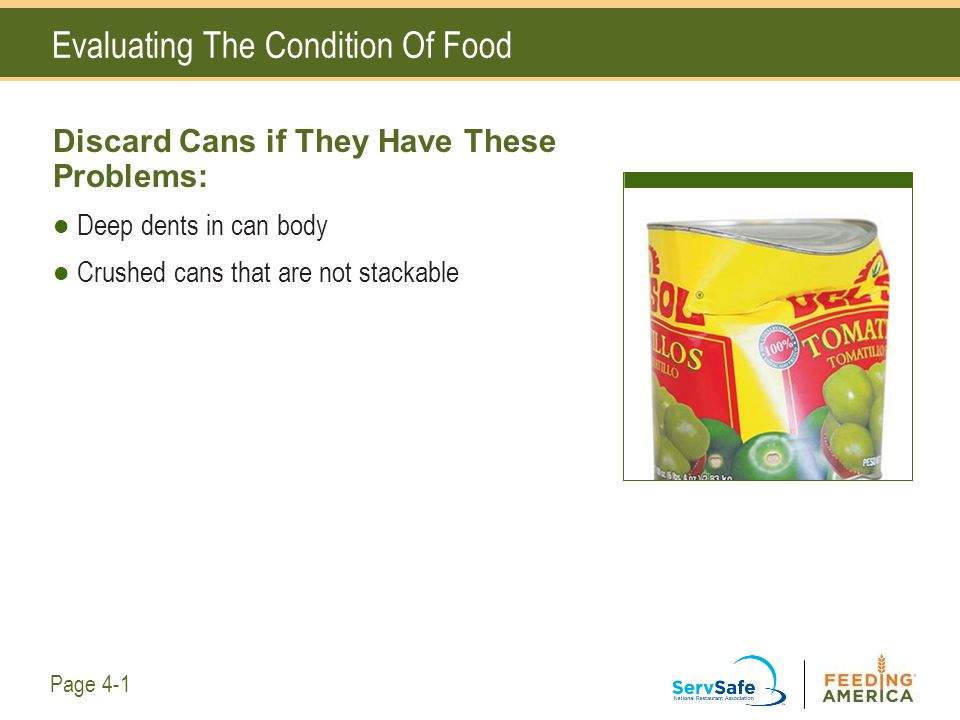 Evaluating The Condition Of Food Discard Cans if They Have These Problems: Deep dents in can body Crushed cans that are not stackable Page 4-1