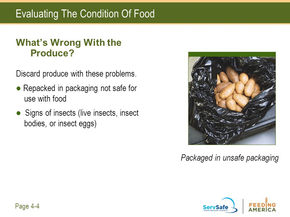 Evaluating The Condition Of Food What's Wrong With the Produce? Discard produce with these problems. Repacked in packaging not safe for use with food