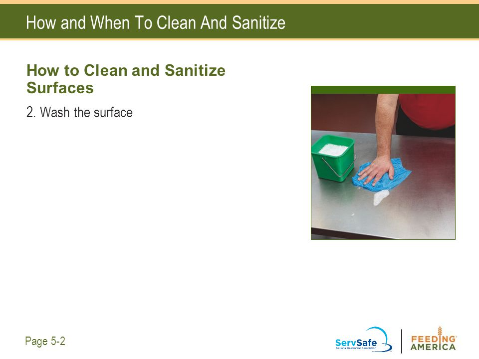 How and When To Clean And Sanitize How to Clean and Sanitize Surfaces 2. Wash the surface Page 5-2