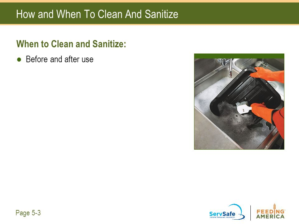 How and When To Clean And Sanitize When to Clean and Sanitize: Before and after use Page 5-3