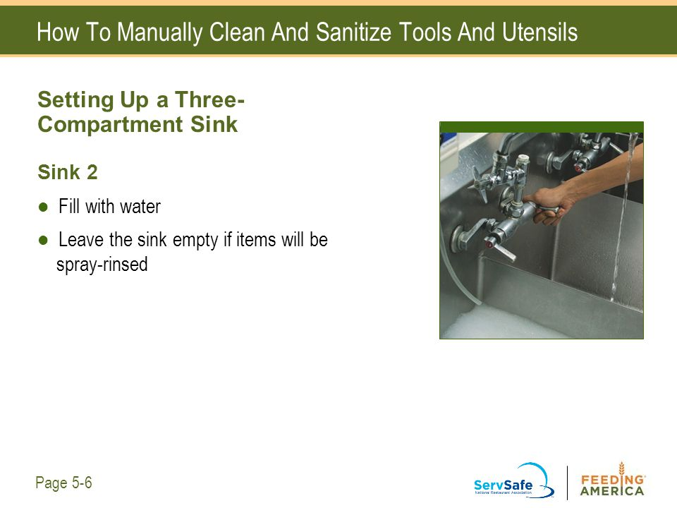 How To Manually Clean And Sanitize Tools And Utensils Setting Up a Three- Compartment Sink Sink 2 Fill with water Leave the sink empty if items will b