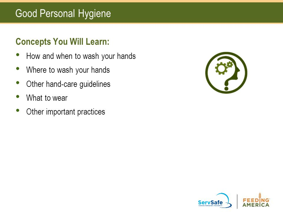 Concepts You Will Learn: How and when to wash your hands Where to wash your hands Other hand-care guidelines What to wear Other important practices