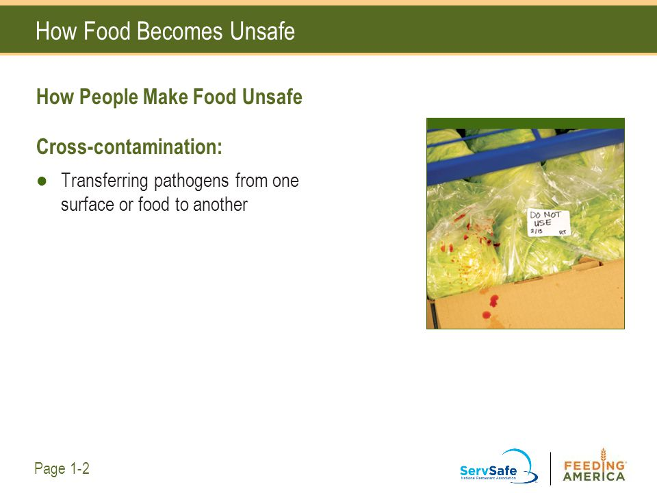 Your Role in Keeping Food Safe Prevent Cross-Contamination: DON'T transfer pathogens from one food to another.
