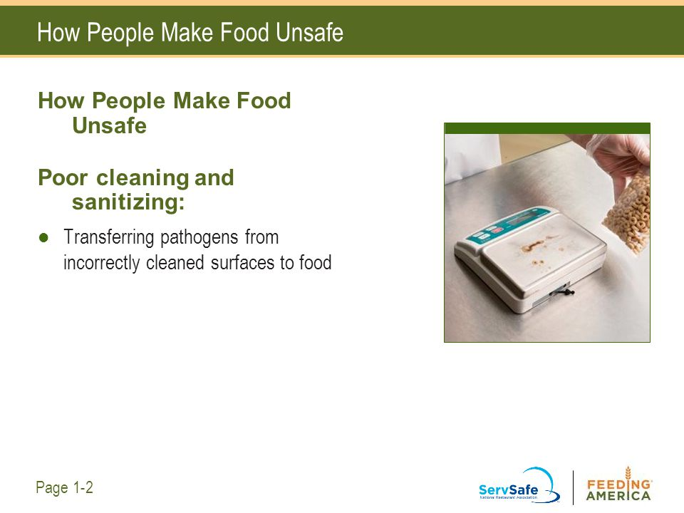 Your Role in Keeping Food Safe Clean and Sanitize Surfaces Correctly: Keep everything clean.