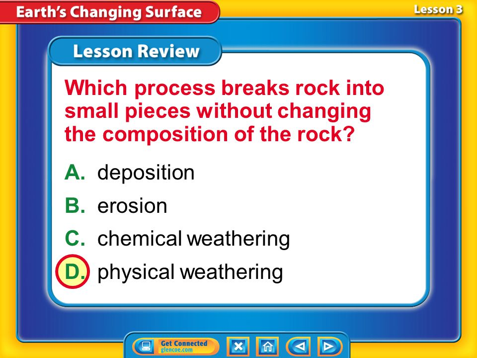Lesson 3 - VS Physical and chemical weathering work together and change Earth's surface.
