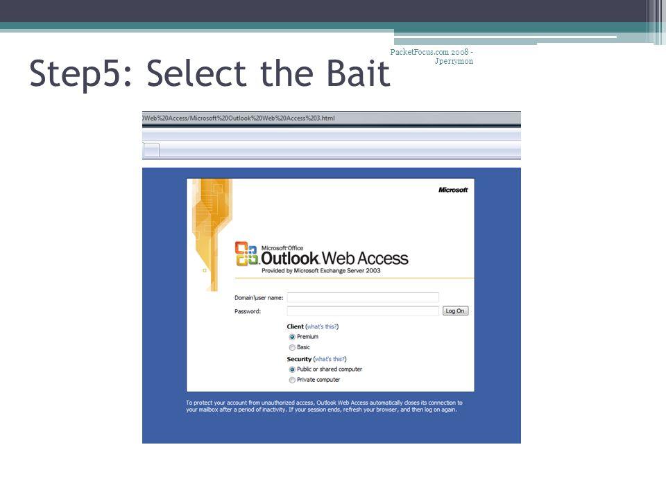 Step5: Select the Bait PacketFocus.com 2008 - Jperrymon