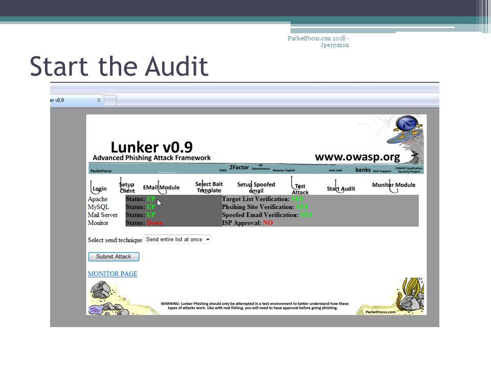 Start the Audit PacketFocus.com 2008 - Jperrymon