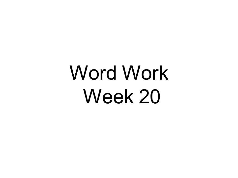 Word Work Week 20