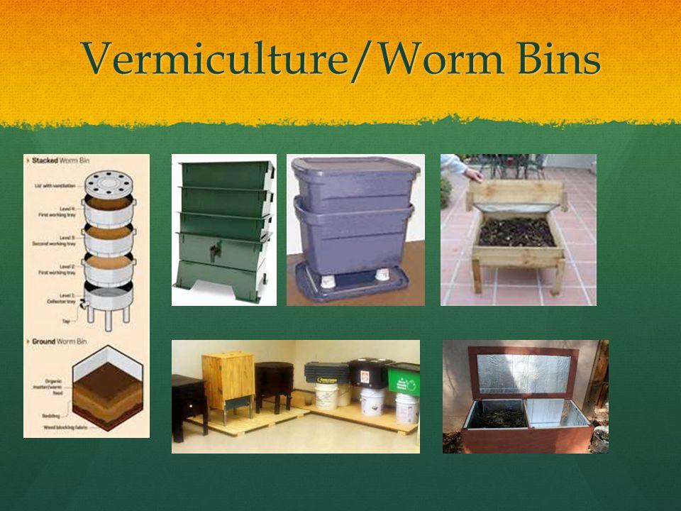Vermiculture/Worm Bins