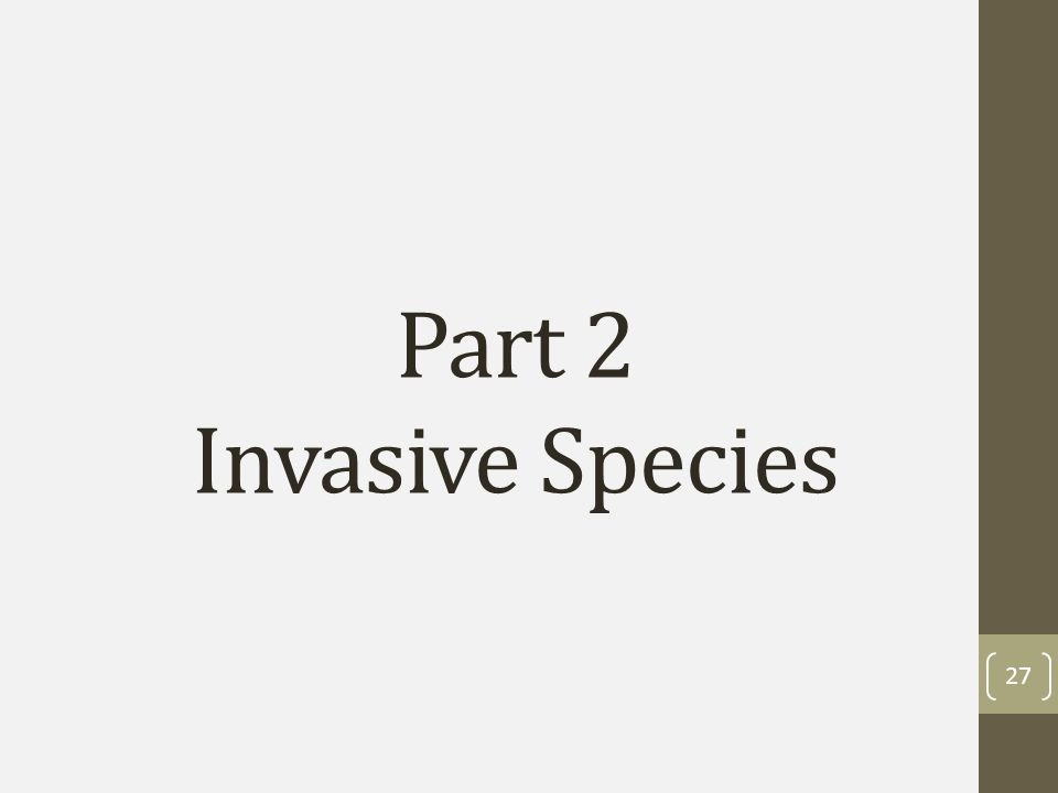Part 2 Invasive Species 27