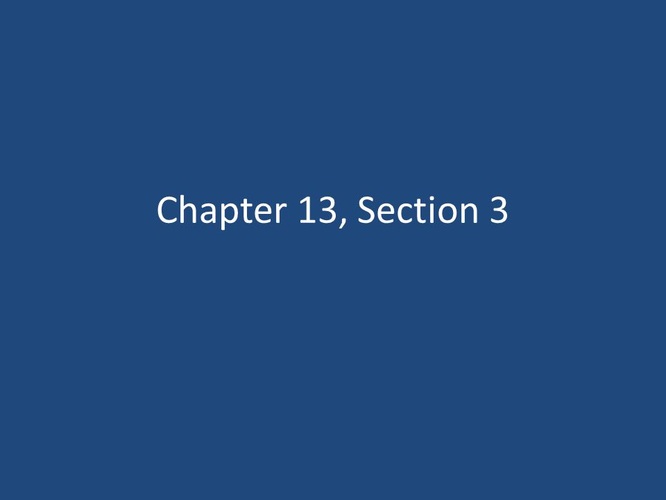 Chapter 13, Section 3