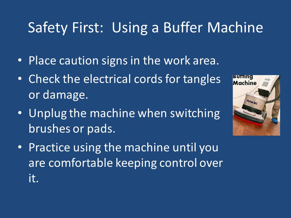 Safety First: Using a Buffer Machine Place caution signs in the work area.