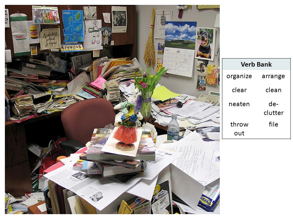 ©The English Hub Verb Bank organizearrange clearclean neatende- clutter throw out file