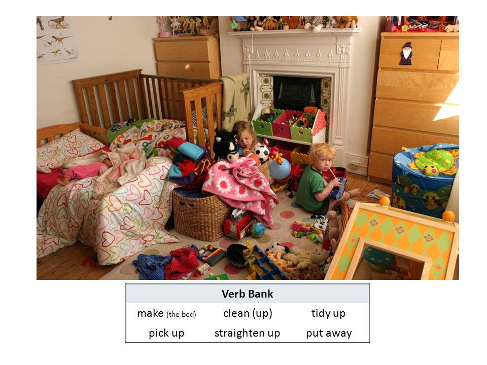 ©The English Hub Verb Bank make (the bed) clean (up)tidy up pick upstraighten upput away
