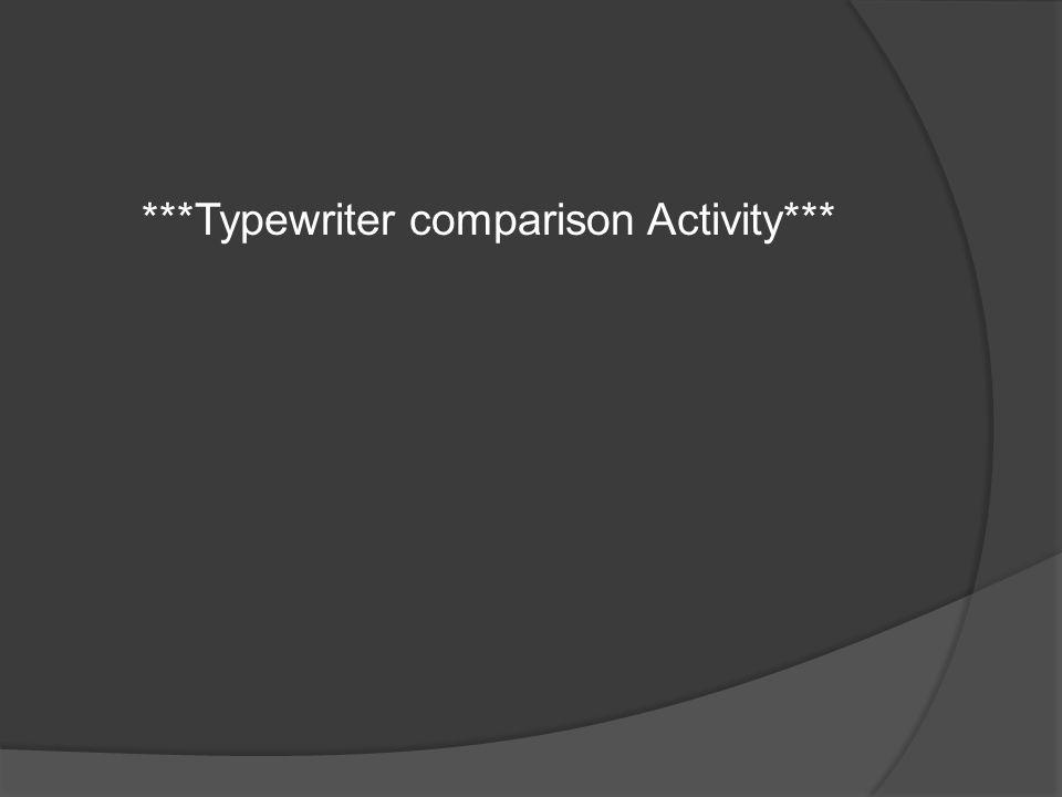 ***Typewriter comparison Activity***