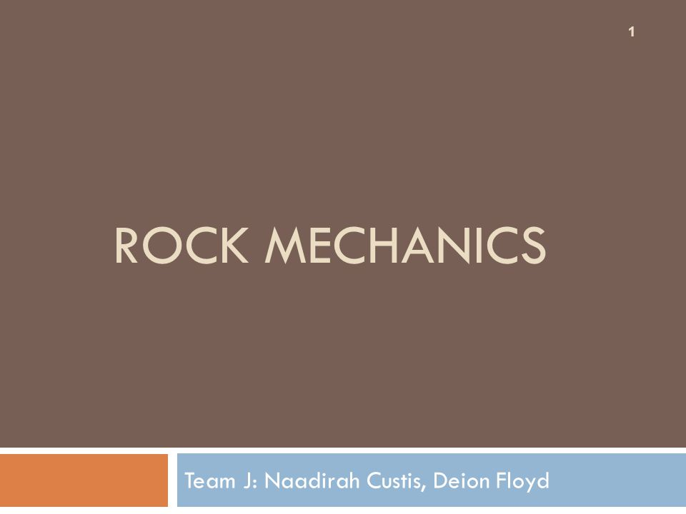 Introduction  Identifying Rocks  Formation of Rocks  Mine exploration  Explosion/Drilling  Rock sample preparation  Physical Properties  Rock Mechanical Testing  Instrumentation 2