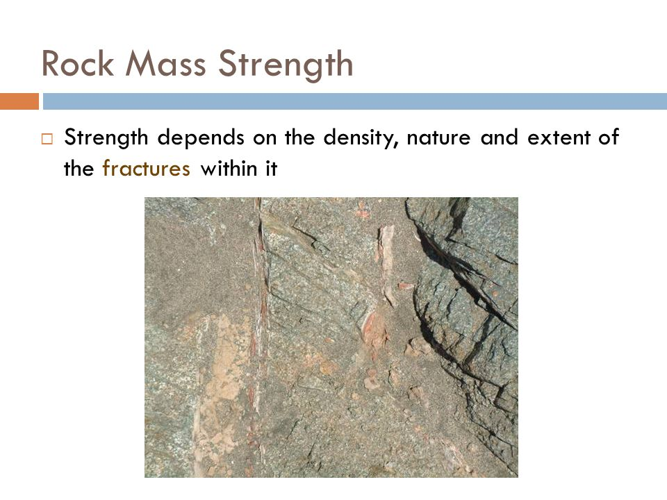 Rock Mass Strength  Strength depends on the density, nature and extent of the fractures within it 18