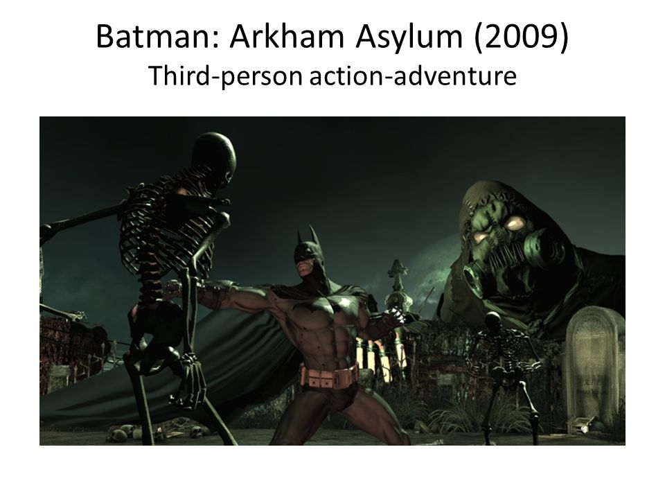 Batman: Arkham Asylum (2009) Third-person action-adventure