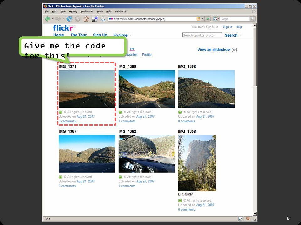 7 To retrieve this image, use: flickr.photos.getInfo( user_id = 73866493@N00 , photo_id= '3208312') To retrieve this image, use: flickr.photos.getInfo( user_id = 73866493@N00 , photo_id= '3208312')