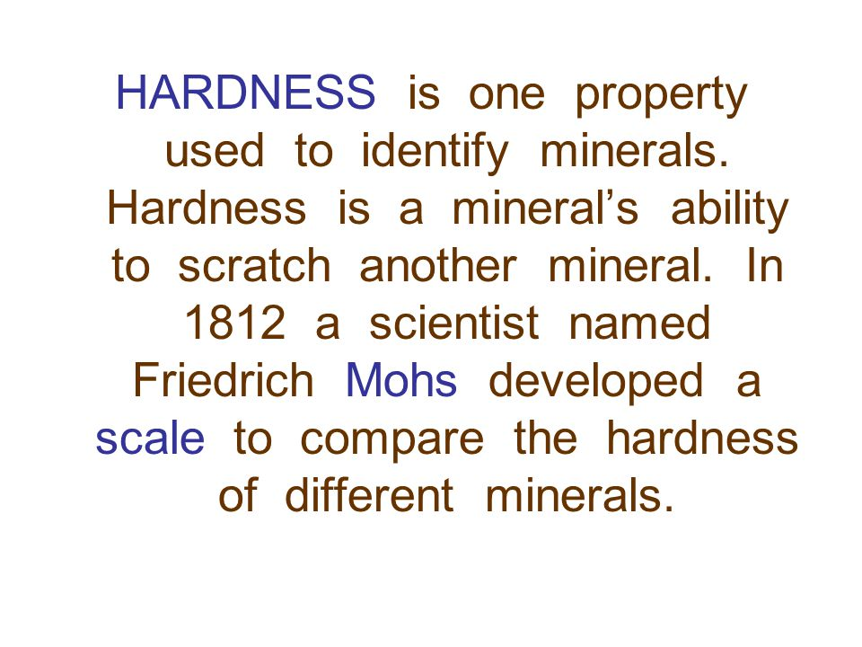 On the Moh's scale, a mineral with a higher number can scratch a mineral with a lower or equal number.