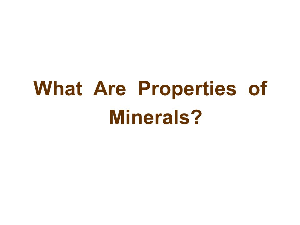You can use all sorts of properties to identify minerals.