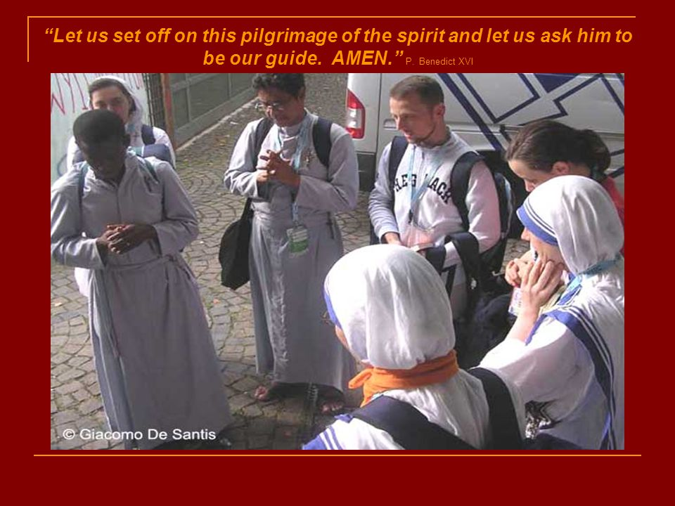 Let us set off on this pilgrimage of the spirit and let us ask him to be our guide.