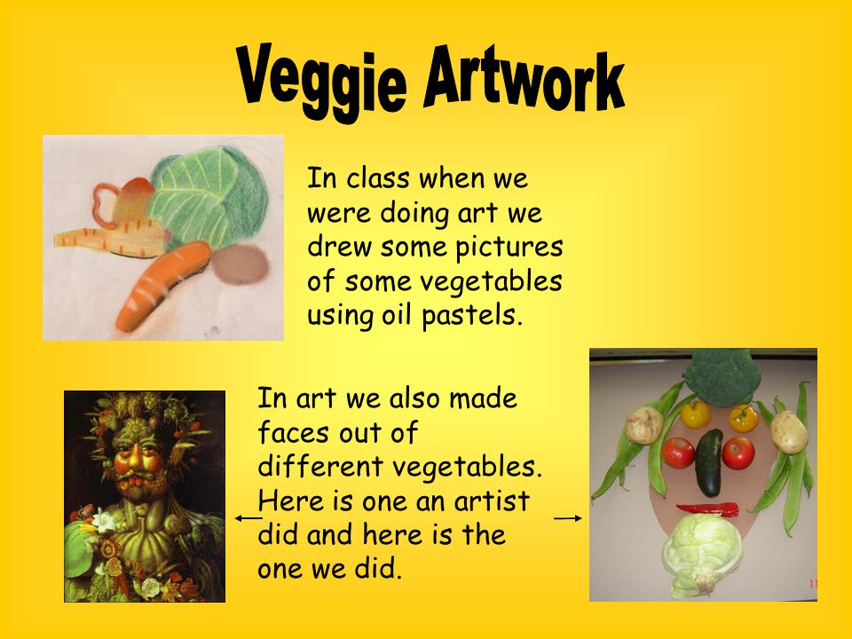 In class when we were doing art we drew some pictures of some vegetables using oil pastels.