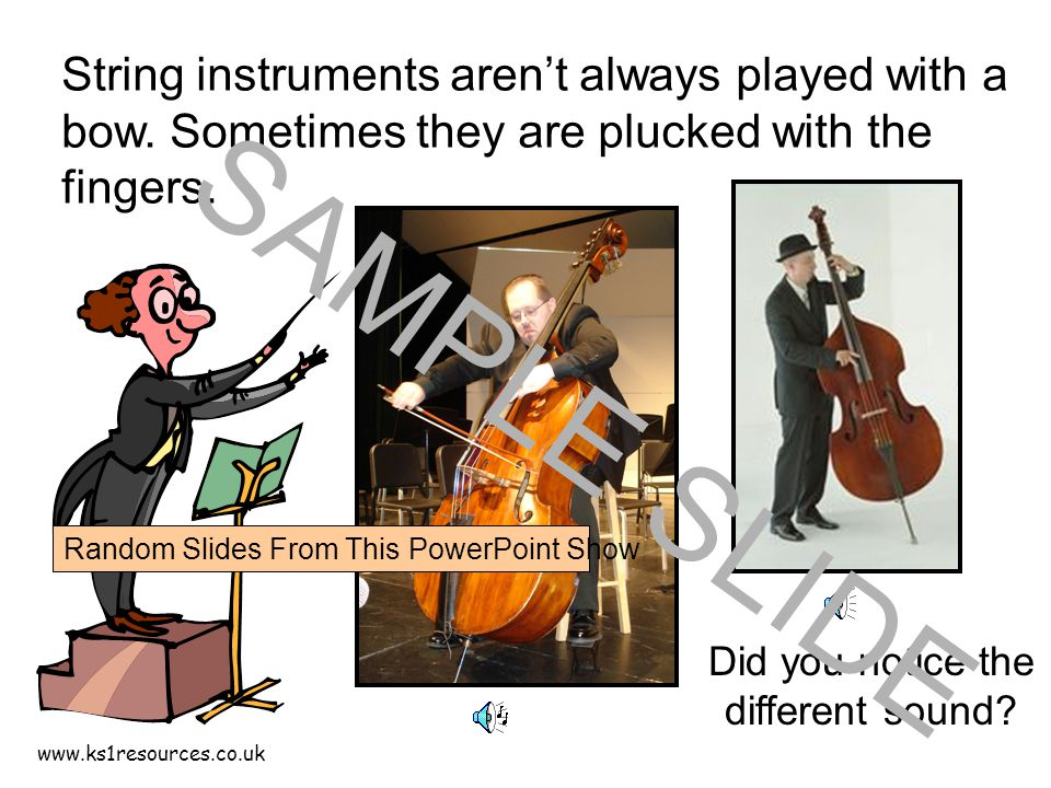 www.ks1resources.co.uk String instruments aren't always played with a bow.