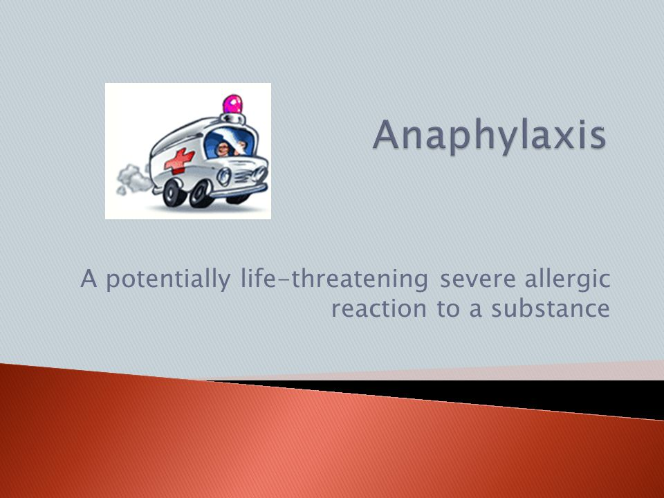 A potentially life-threatening severe allergic reaction to a substance