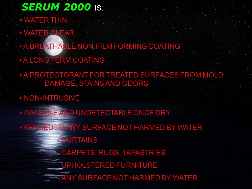 INTRODUCTION SERUM 2000 Long Term Property Protection Against Living Organism's Damage, Stains And Odor.