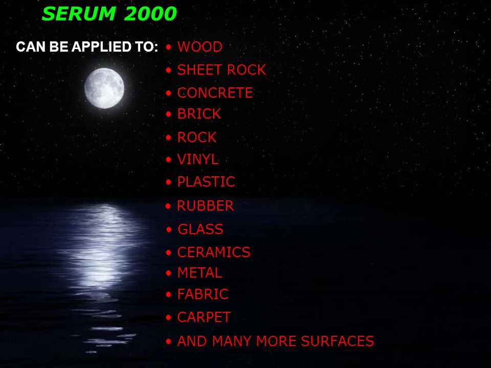 SERUM 2000 LIMITED WARRANTY FOR 10 YEARS ON TREATED SURFACES DRIES IN LESS THAN ONE (1) HOUR COLORANT MAY BE ADDED FOR QUALITY CONTROL