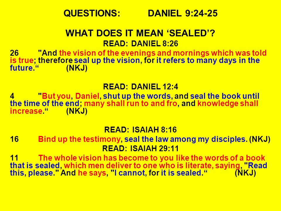 QUESTIONS:DANIEL 9:24-25 WHAT DOES IT MEAN 'SEALED'.