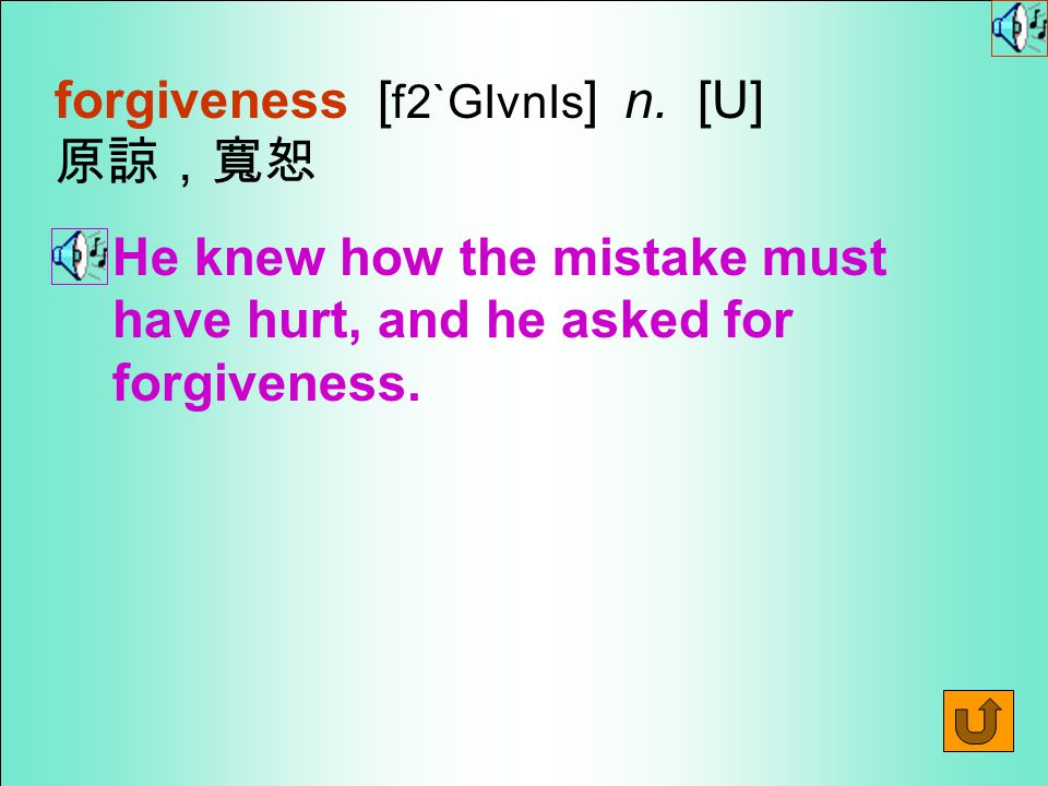 Words for Production 20. forgive [ f2`GIv ] vt.