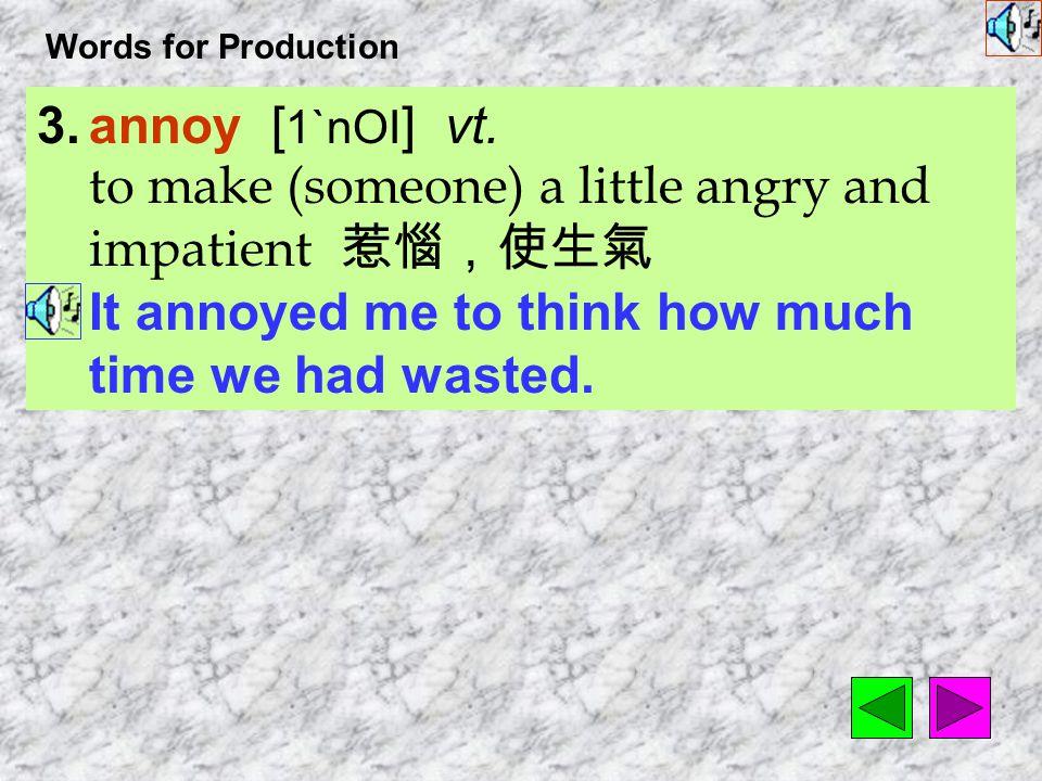 Words for Production 18.recall [ rI`kOl ] vt.