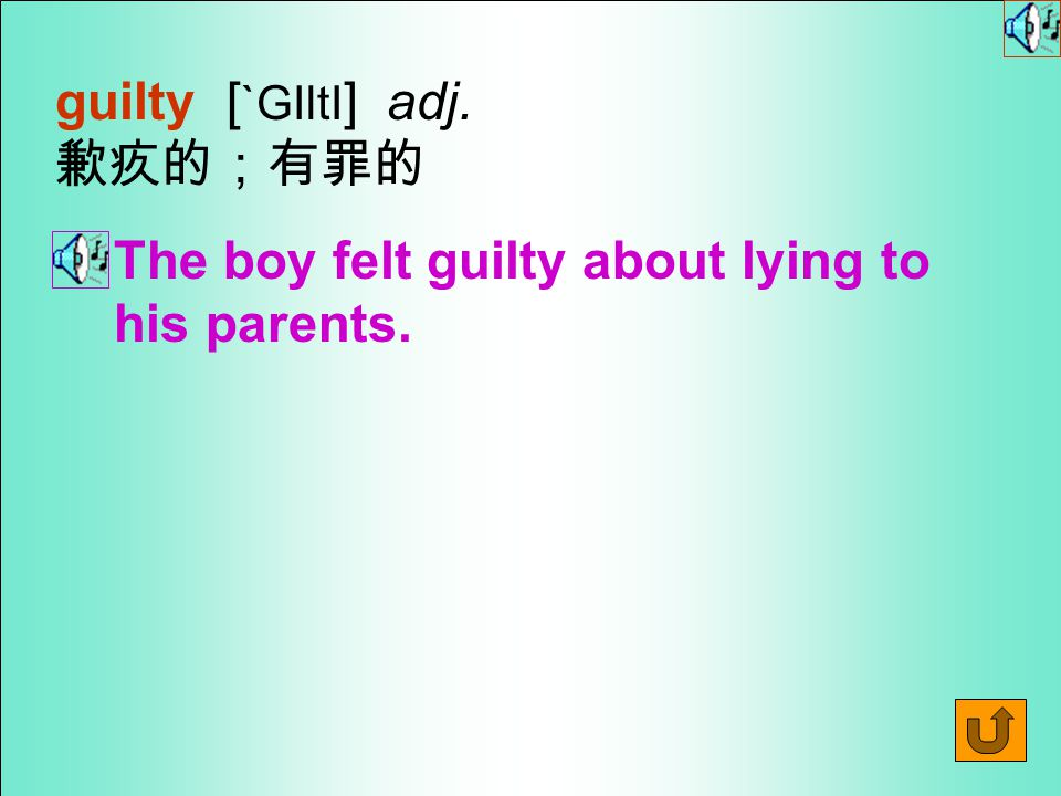 Words for Production 23. guilt [ GIlt ] n.