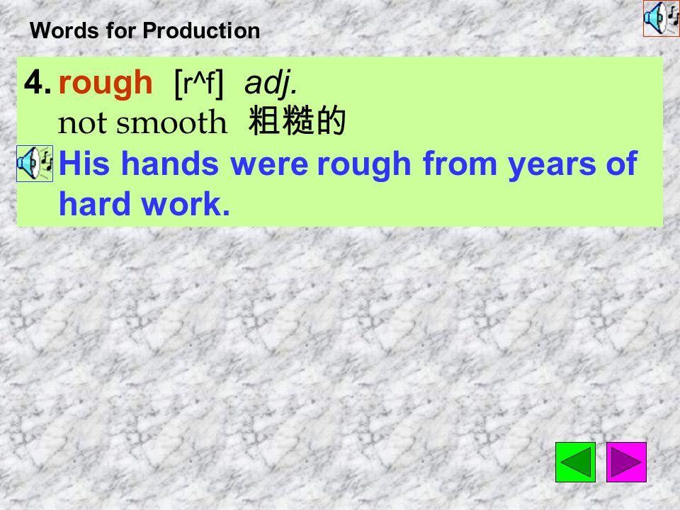 Words for Production 12.scrape [ skrep ] vt.
