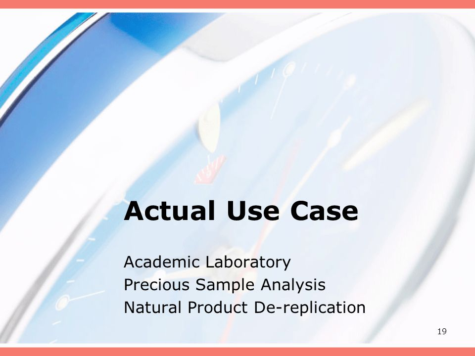 19 Actual Use Case Academic Laboratory Precious Sample Analysis Natural Product De-replication