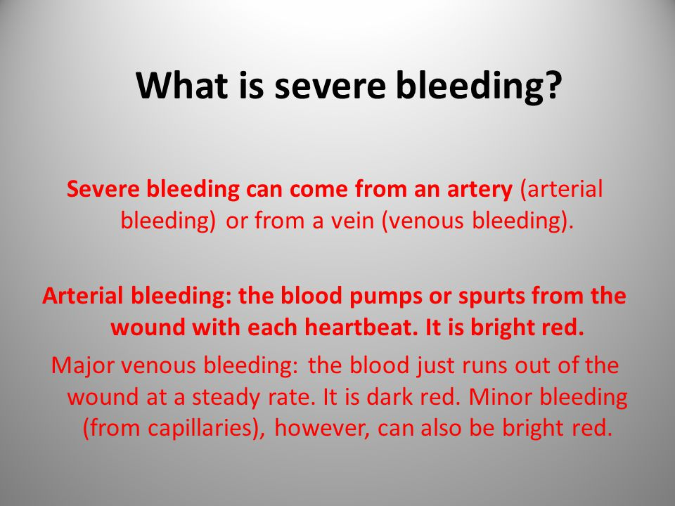 What is severe bleeding.