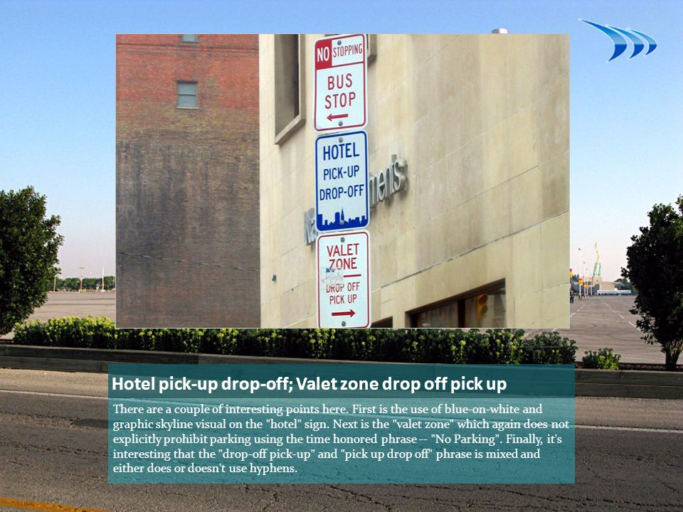 Hotel pick-up drop-off; Valet zone drop off pick up There are a couple of interesting points here.