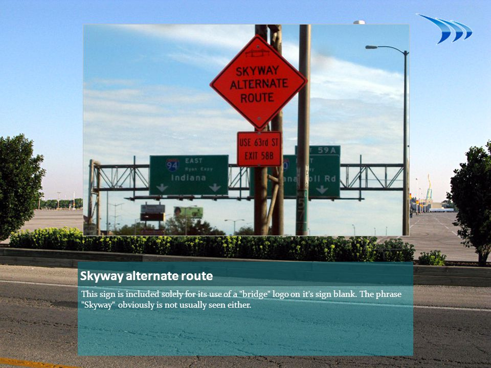 Skyway alternate route This sign is included solely for its use of a bridge logo on it s sign blank.