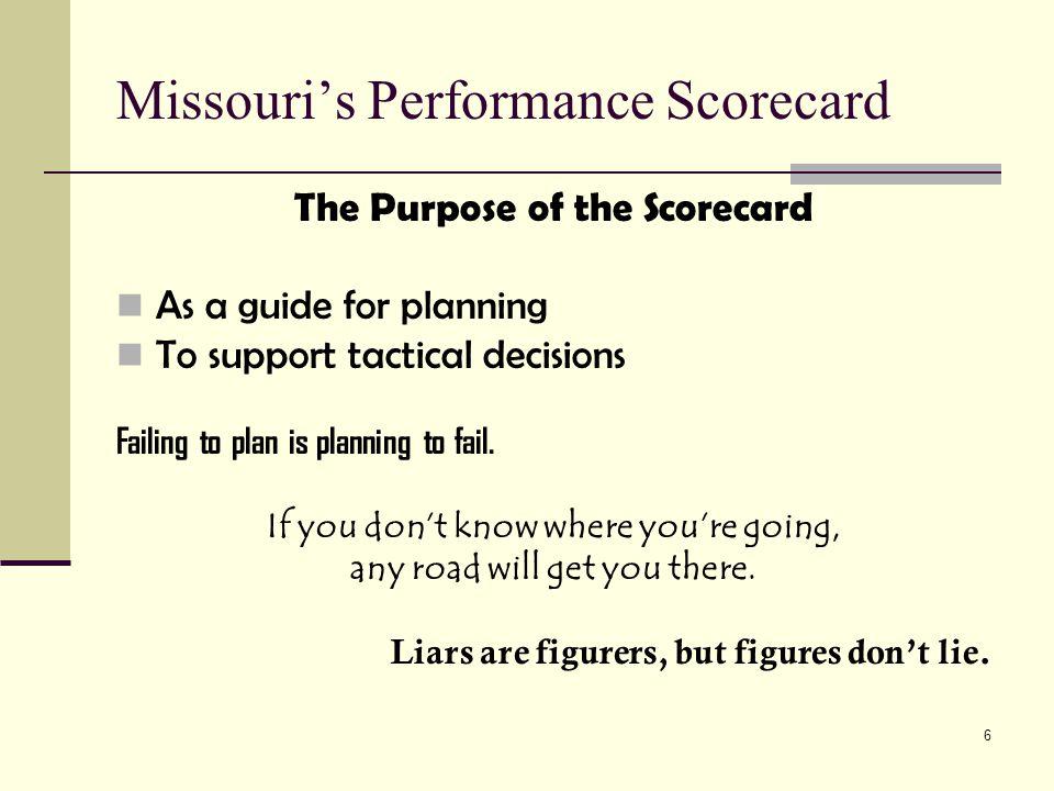 7 Missouri's Performance Scorecard How was the Scorecard created.