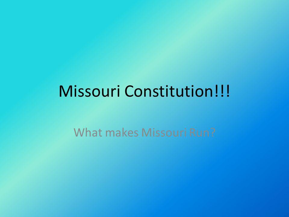 Missouri Constitution!!! What makes Missouri Run?