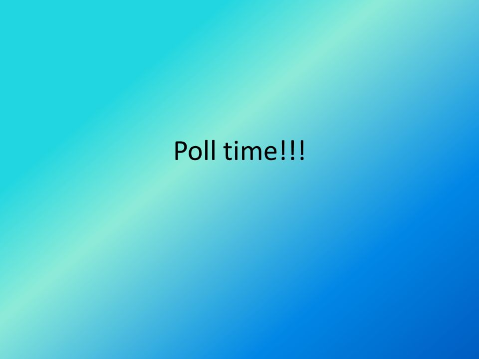 Poll time!!!
