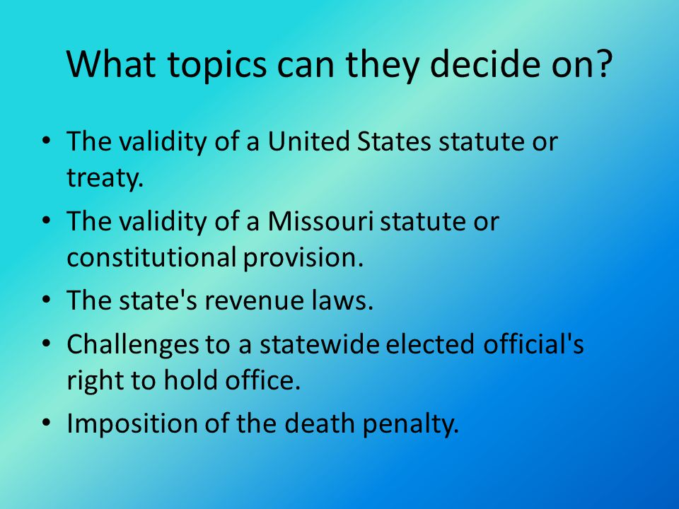 What topics can they decide on.The validity of a United States statute or treaty.