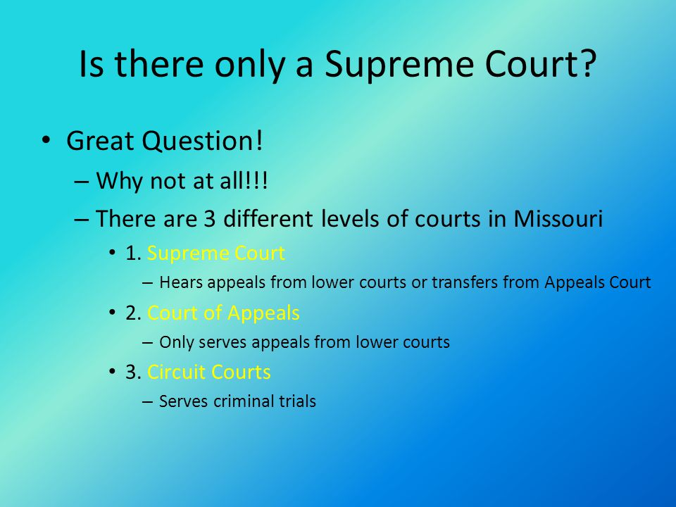 Is there only a Supreme Court.Great Question. – Why not at all!!.