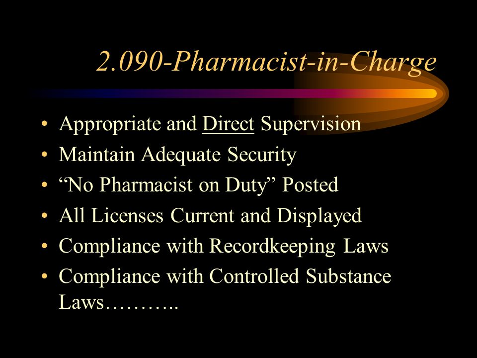 2.090-Pharmacist-in-Charge Number of Pharmacies is not Restricted Change in Status---->P.I.C. is Responsible Change in P.I.C. Inventory of Controlled